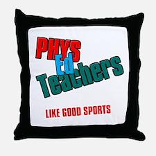 Phys Ed Teachers Throw Pillow
