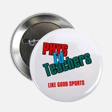 """Phys Ed Teachers 2.25"""" Button"""