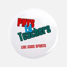 """Phys Ed Teachers 3.5"""" Button"""
