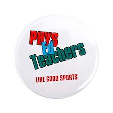 "Phys Ed Teachers 3.5"" Button (100 pack)"