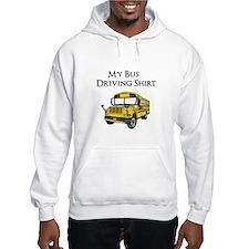 My Bus Driving Shirt Jumper Hoody