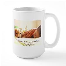Quiet Comfort of a Friend Mug
