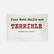 Your math skills are TERRIBLE Rectangle Magnet