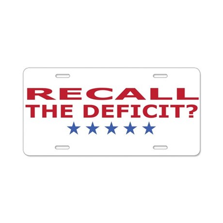 recall the deficit? Aluminum License Plate