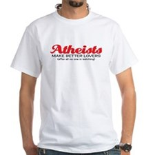 atheists make better lovers Shirt