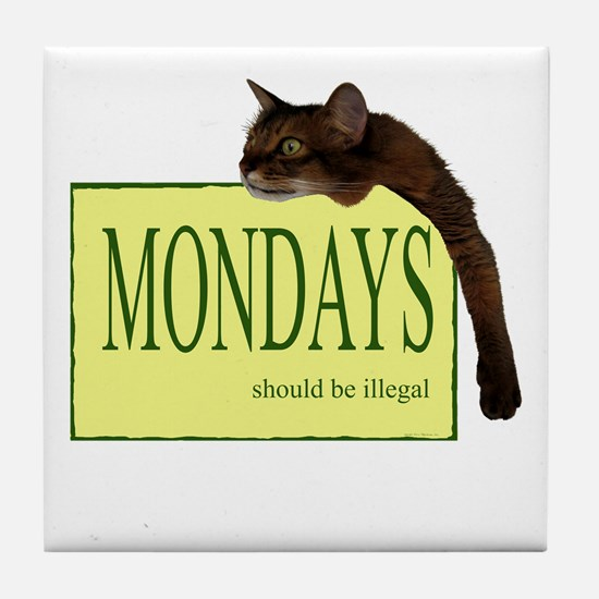 Mondays Should Be Illegal Tile Coaster