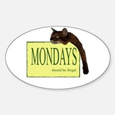 Mondays Should Be Illegal Sticker (Oval)