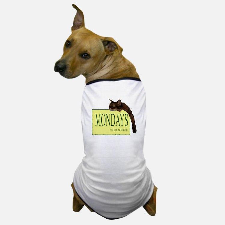 Mondays Should Be Illegal Dog T-Shirt