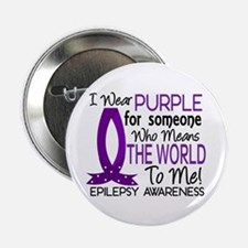 "Means World To Me 1 Epilepsy Shirts 2.25"" Button"