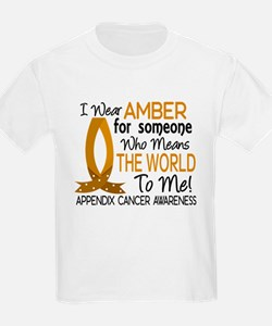 Means World To Me 1 Appendix Cancer Shirts T-Shirt