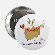 Yo Quiero Tequila Chihuahua Button