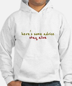 here's some advice. stay alive. Hoodie