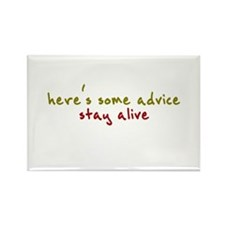 here's some advice. stay alive. Rectangle Magnet