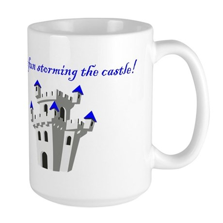 Have Fun Storming the Castle Large Mug