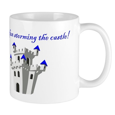 Have Fun Storming the Castle Mug