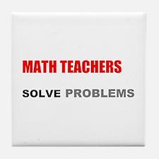 Math Teachers Solve Problems Tile Coaster