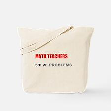 Math Teachers Solve Problems Tote Bag