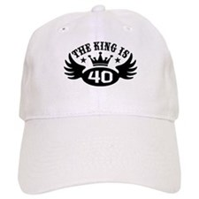 The King is 40 Baseball Cap