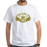 The King is 30 White T-Shirt