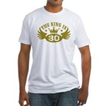 The King is 30 Fitted T-Shirt