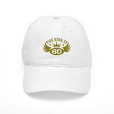 The King is 60 Baseball Cap