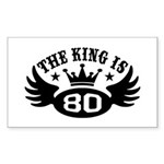 The King is 80 Sticker (Rectangle)