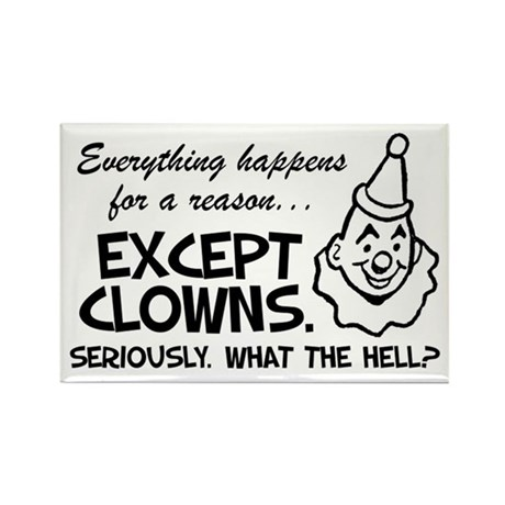 No Reason For Clowns Magnet