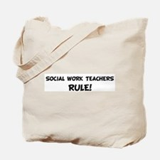 SOCIAL WORK TEACHERS Rule! Tote Bag