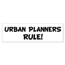 URBAN PLANNERS Rule! Bumper Bumper Sticker