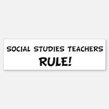 SOCIAL STUDIES TEACHERS Rule! Bumper Bumper Bumper Sticker