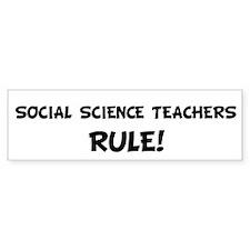 SOCIAL SCIENCE TEACHERS Rule! Bumper Bumper Sticker