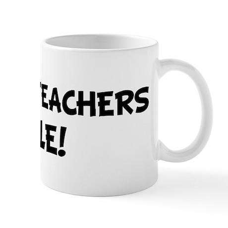 SCIENCE TEACHERS Rule! Mug