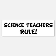 SCIENCE TEACHERS Rule! Bumper Car Car Sticker