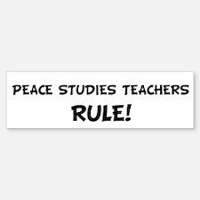 PEACE STUDIES TEACHERS Rule! Bumper Bumper Bumper Sticker