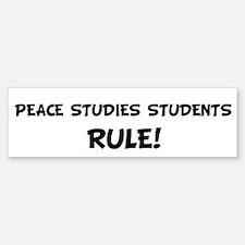 PEACE STUDIES STUDENTS Rule! Bumper Bumper Bumper Sticker