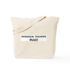 PARALEGAL TEACHERS Rule! Tote Bag