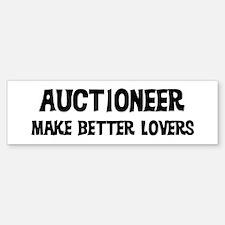 Auctioneer: Better Lovers Bumper Bumper Bumper Sticker