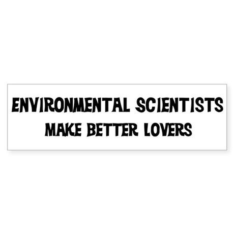 Environmental Scientists: Bet Bumper Sticker