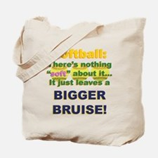 Softball = Not Soft Tote Bag