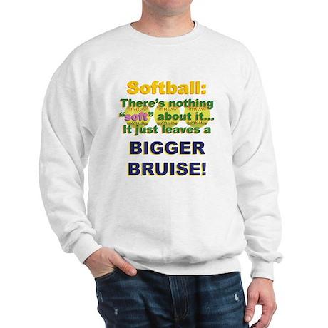Softball = Not Soft Sweatshirt