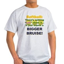 Softball = Not Soft T-Shirt