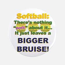 """Softball = Not Soft 3.5"""" Button"""