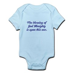 The blessing of God is upon t Infant Bodysuit