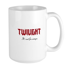 Twilight is not for wimps Mug