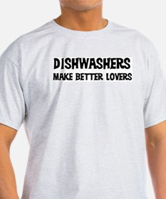 Dishwashers: Better Lovers Ash Grey T-Shirt