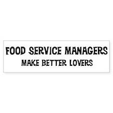 Food Service Managers: Better Bumper Bumper Sticker