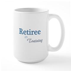 Retiree in Training Large Mug