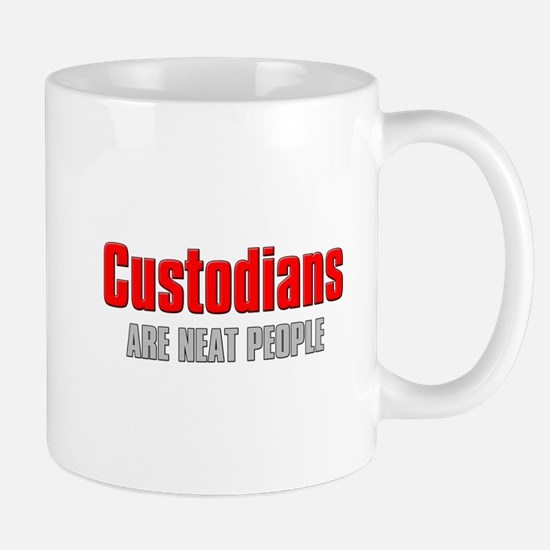 Custodians are Neat People Mug