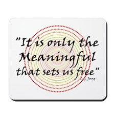 Only the meaningful sets us free - Mousepad