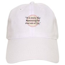 Only the meaningful sets us free - Baseball Cap